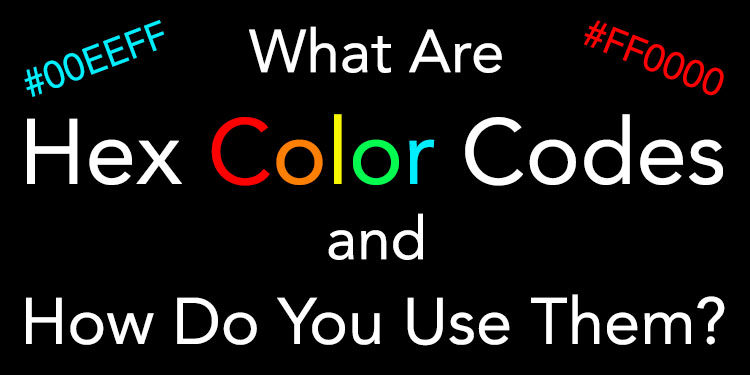 What Are Hex Color Codes and How Do You Use Them?