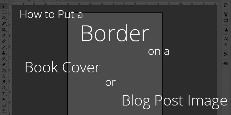 How to Put a Border on a Book Cover or Blog Post Image