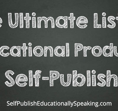 The Ultimate List of Educational Products for Self-Publishing