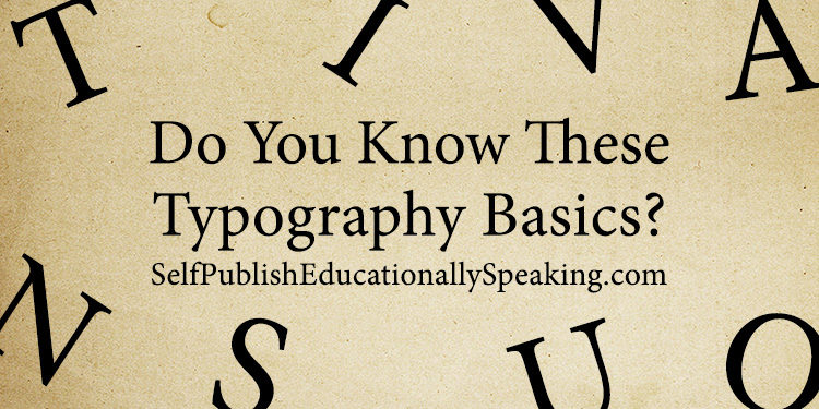 Do You Know These Typography Basics?