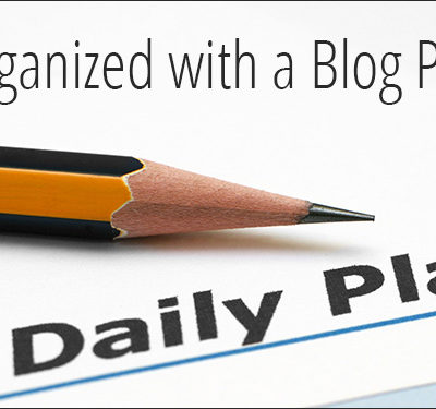 Get Organized with a Blog Planner