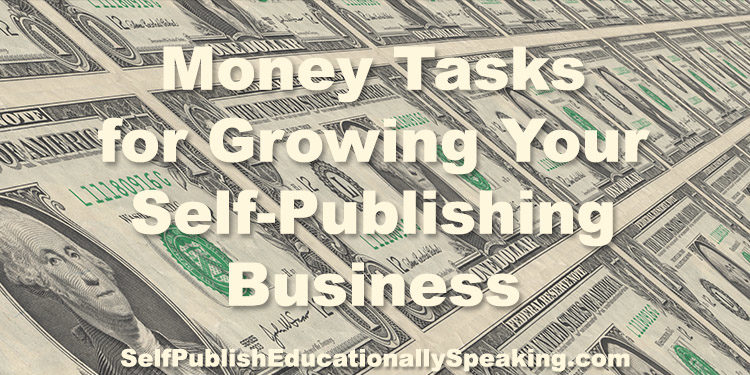 Money Tasks for Growing Your Self-Publishing Business
