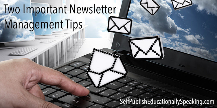 Two Important Newsletter Management Tips