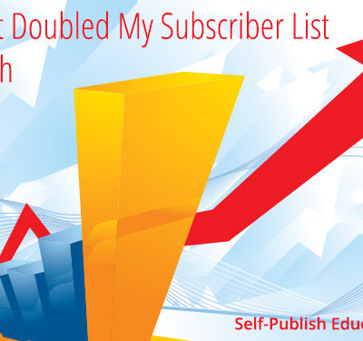 How I Almost Doubled My Subscriber List in One Month